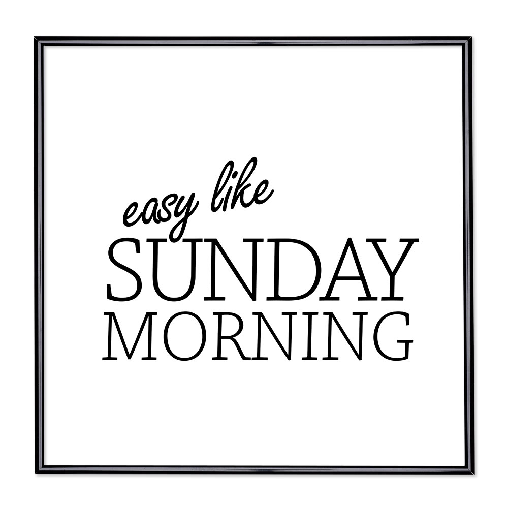Bilderrahmen mit Spruch - Easy Like Sunday Morning