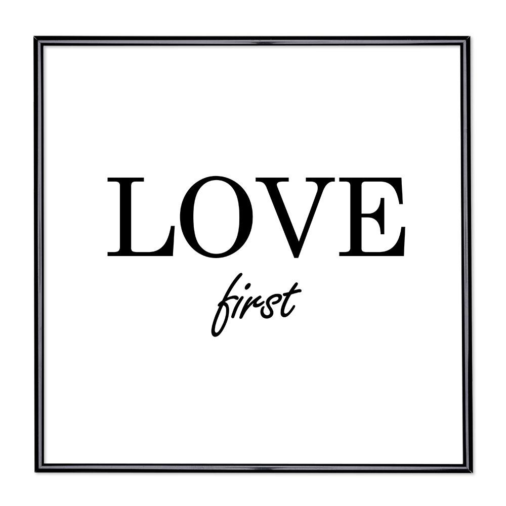 Bilderrahmen mit Spruch - Love First